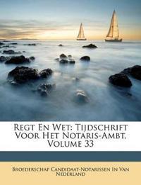 Regt En Wet: Tijdschrift Voor Het Notaris-Ambt, Volume 33