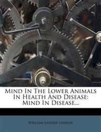 Mind In The Lower Animals In Health And Disease: Mind In Disease...
