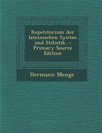 Repetitorium der lateinischen Syntax und Stilistik. - Primary Source Edition