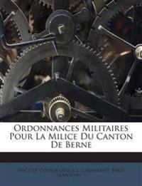 Ordonnances Militaires Pour La Milice Du Canton De Berne