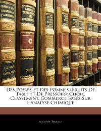 Des Poires Et Des Pommes (Fruits De Table Et De Pressoir): Choix, Classement, Commerce Basés Sur L'Analyse Chimique