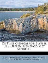 De Twee Gierigaerds: Blyspel In 2 Deelen, Gemengd Met Sangen...