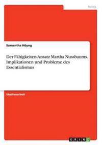 Der Fähigkeiten-Ansatz Martha Nussbaums. Implikationen und Probleme des Essentialismus