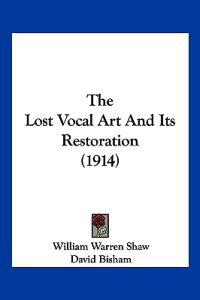 The Lost Vocal Art and Its Restoration