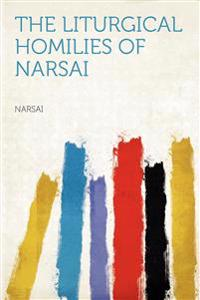 The Liturgical Homilies of Narsai
