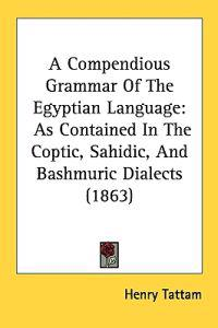 A Compendious Grammar of the Egyptian Language
