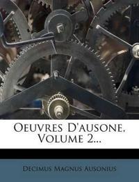 Oeuvres D'ausone, Volume 2...
