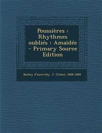 Poussières : Rhythmes oubliés : Amaïdée  - Primary Source Edition