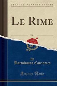 Le Rime, Vol. 1 (Classic Reprint)