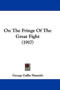 On the Fringe of the Great Fight