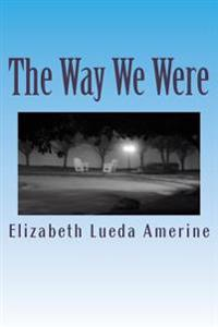 The Way We Were: A Poetry Memoir