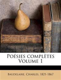 Poésies complètes Volume 1