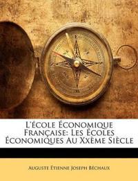 L'école Économique Française: Les Écoles Économiques Au Xxème Siècle