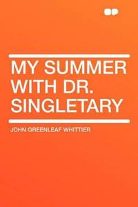My Summer with Dr. Singletary