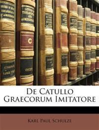 De Catullo Graecorum Imitatore