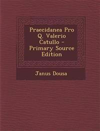 Praecidanea Pro Q. Valerio Catullo
