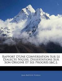 Rapport D'Une Conversation Sur Le Dialecte Niçois, Dissertations Sur Son Origine Et Ses Progrès [&C.].