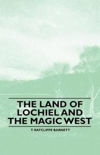 The Land of Lochiel and the Magic West