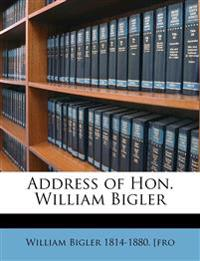 Address of Hon. William Bigler