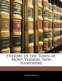 History of the Town of Mont Vernon, New Hampshire