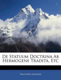 De Statuum Doctrina Ab Hermogene Tradita, Etc