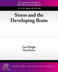 Stress and the Developing Brain