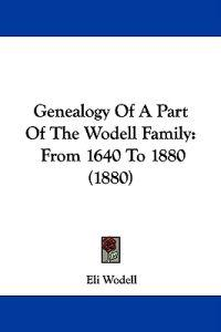 Genealogy of a Part of the Wodell Family
