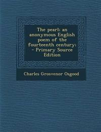 The pearl; an anonymous English poem of the fourteenth century;  - Primary Source Edition