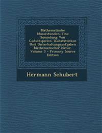 Mathematische Mussestunden: Eine Sammlung Von Geduldspielen, Kunststücken Und Unterhaltungsaufgaben Mathematischer Natur, Volume 3