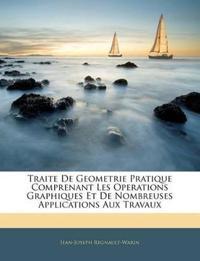 Traite De Geometrie Pratique Comprenant Les Operations Graphiques Et De Nombreuses Applications Aux Travaux