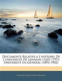 Documents Relatifs a L'histoire De L'université De Louvain (1425-1797): Université En Général (1893-1902)