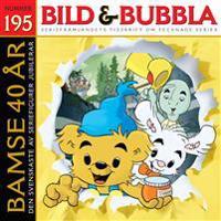 Bild & Bubbla. Bamse 40 år - den svenskaste av seriefigurer jubilerar
