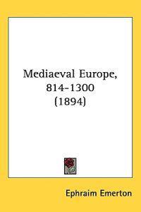 Mediaeval Europe, 814-1300