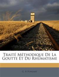 Traité Méthodique De La Goutte Et Du Rhumatisme