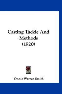 Casting Tackle And Methods (1920)