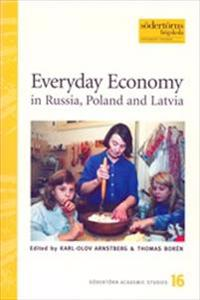 Everyday Economy in Russia, Poland and Latvia