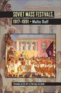 Soviet Mass Festivals, 1917-1991
