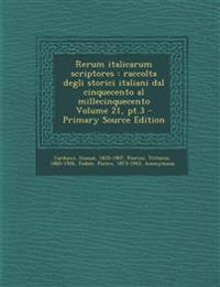 Rerum Italicarum Scriptores: Raccolta Degli Storici Italiani Dal Cinquecento Al Millecinquecento Volume 21, PT.3 - Primary Source Edition