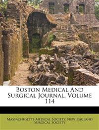 Boston Medical And Surgical Journal, Volume 114