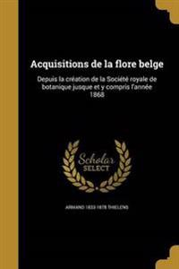 FRE-ACQUISITIONS DE LA FLORE B