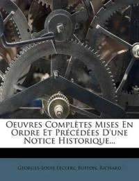 Oeuvres Completes Mises En Ordre Et PR C D Es D'Une Notice Historique...