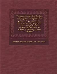 Voyages du capitaine Burton; a la Mecque, aux grands lacs d'Afrique, et chez les Mormons. Abrégés par J. Belin-De Launay d'aprés le texte original et