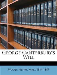 George Canterbury's will