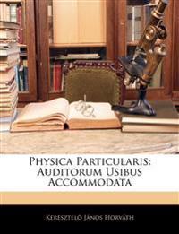 Physica Particularis: Auditorum Usibus Accommodata