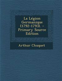 La Légion Germanique (1792-1793). - Primary Source Edition