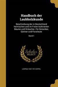 GER-HANDBUCH DER LAUBHOLZKUNDE