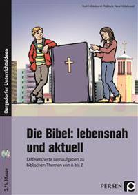Die Bibel: lebensnah und aktuell