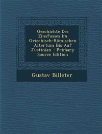 Geschichte Des Zinsfusses Im Griechisch-Römischen Altertum Bis Auf Justinian