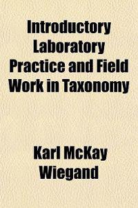 Introductory Laboratory Practice and Field Work in Taxonomy