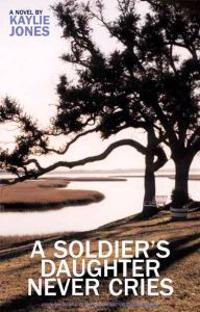 A Soldier's Daughter Never Cries